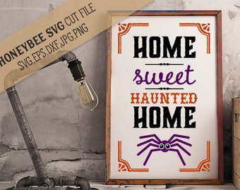 Home Sweet Haunted Home cut file and Printable