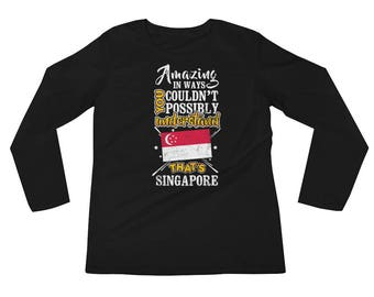 My Country is Singapore Amazing Flag Long Sleeve