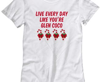 Live Every Day Like Glen Coco Funny Shirt Gift for Women Mean Girls Movie Quote Candy Cane