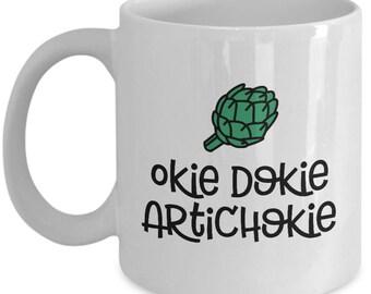 Okie Dokie Artichokie Funny Gift Mug Coffee Cup Chef Cook Sarcastic Gag Joke Artichoke