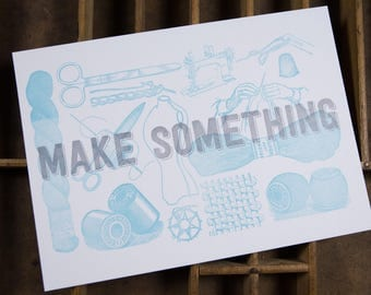 SEWING Make Something Letterpress Print 5x7 decor in silver & light blue on white paper printed by hand on antique presses in Cleveland
