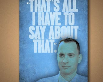 """Forrest Gump """"That's All I Have To Say About That"""" Quote Poster"""