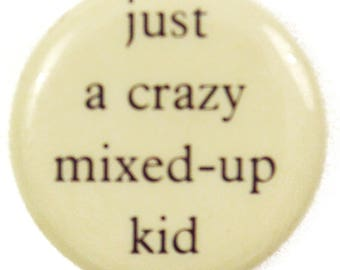 Vintage 80s Just a Crazy Mixed-Up Kid Pinback Button Pin Badge
