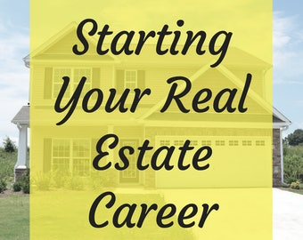 Starting Your Real Estate Career - Practical Tips for New Real Estate Agents - Realtor Guide - As Seen On Amazon