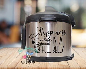 Instant pot Decal, Happiness is a full belly, IP decal, crock pot decal, pressure cooker