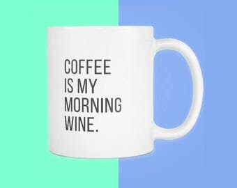 Coffee Is My Morning Wine White Starbucks Coffee Mug 11oz