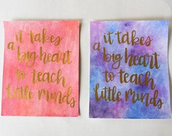 It Takes A Big Heart To Teach Little Minds Watercolor, Teacher Gift, Gift For Her
