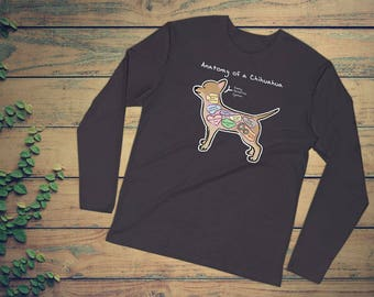 Anatomy of a Chihuahua - Funny Chihuahua Dog Tee - Long Sleeve Fitted Crew
