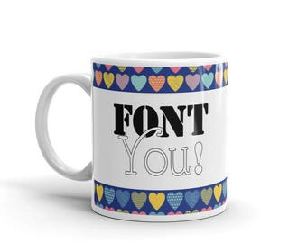 Font You - Hearts - Mug