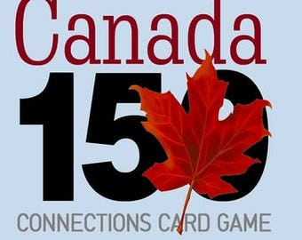 Canada 150 Connections Card Game | 150 Cards | 600 Bilingual Words | A Game about Canada