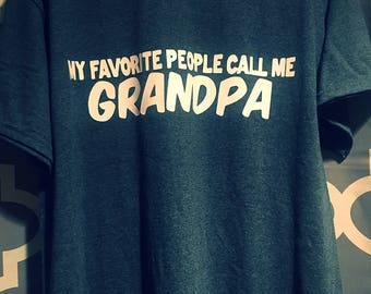My favorite people call me Grandpa tshirt