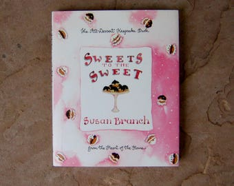 Dessert Cookbook, Sweets To The Sweet by Susan Branch. 1998 Vintage Cook Book