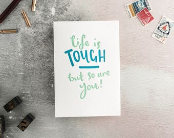 Life Is Tough But So Are You Letterpress Card