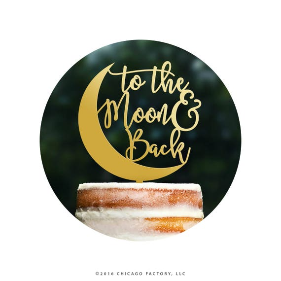 To The Moon and Back Cake Topper by Chicago Factory