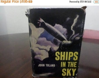 Save 25% Now Vintage 1957 First Edition Hardcover Book Ships in the Sky by John Toland Zeppelin Original Dust Jacket