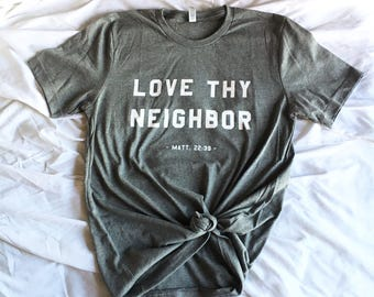 Love Thy Neighbor- Grey