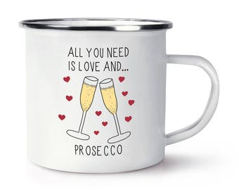 All You Need Is Love And Prosecco Retro Enamel Mug Cup
