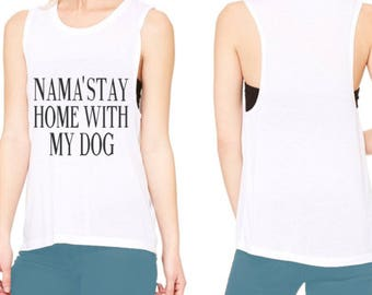 Nama'stay home with my dog, women's muscle tank