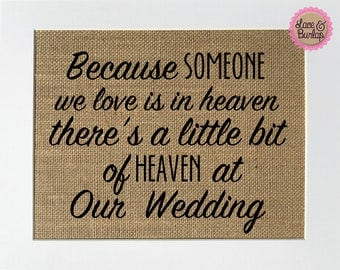"In Loving Memory Sign ""Because someone we love is in heaven ... At our wedding"" rustic wedding burlap sign 5x7 8x10"