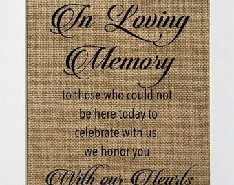 UNFRAMED In Loving Memory To Those Who Could Not Be Here Today / Burlap Print Sign 5x7 8x10 / Rustic Vintage Home Decor Memorial Love