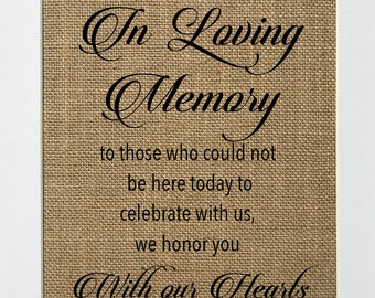 In Loving Memory To Those Who Could Not Be Here Today - BURLAP SIGN 5x7 8x10 - Rustic Vintage/Home Decor/Memorial/Love House Sign