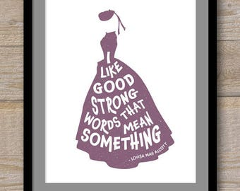 Digital File - I like Good Strong Words That Mean Something - Louisa May Alcott - Little Women