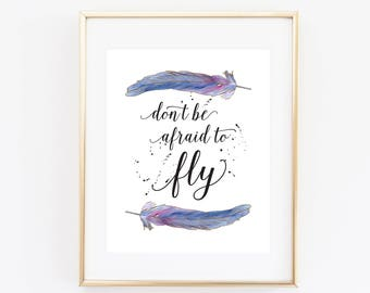 Quote Printable Art Print 8x10 Don't Be Afraid To Fly Motivational Print, Inspirational Quote, Watercolor Feathers, Typography Art, Purple