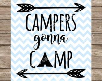 Camping svg, Camp, Camping, Campers Gonna Camp, svg, svg files, Tent svg, Summer svg, Camp svg, Arrows, cutting file dxf svg silhouette