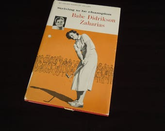 Strong Women Vintage Book - Babe Didrikson Zaharias - Striving to be Champion - Famous Golfer Golf Biography - Book Gift