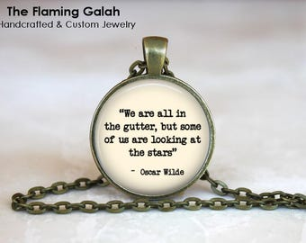 We are All In The Gutter, But Some Of Us Are Looking At The Stars Pendant • Oscar Wilde Quote • Gift Under 20 • Made in Australia (P1528)