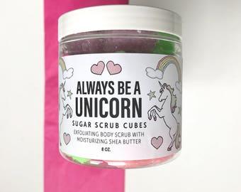 ALWAYS BE A UNICORN Sugar Scrub Cubes.  Rainbow colored, sweet fruit scented sugar scrub cubes. 8 ounce jar