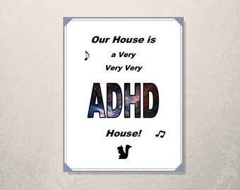 Wall Art/ Printable Quote/ADHD/Art Print/ Printable Quote/Wall Decor/ Instant Download/ Quote/Printable Art/Our House/PDF
