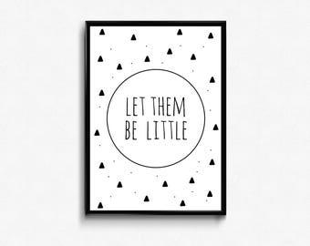 Let them be little - Kids graphic art -  nursery graphic art -  nursery print - kids print