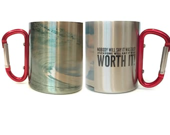 Valentines Day Gift Carabiner Handle Coffee Mug / Nobody Will Say It Was Easy Everyone Will Say It Was Worth It Mug Quote / Beach Gift