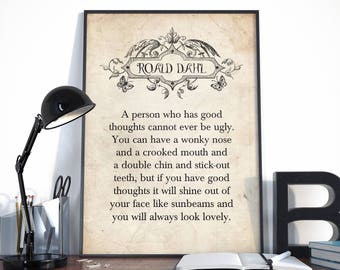 A person who has good thoughts..., Roald Dahl Quote, Literary Quote, Roald Dahl Print