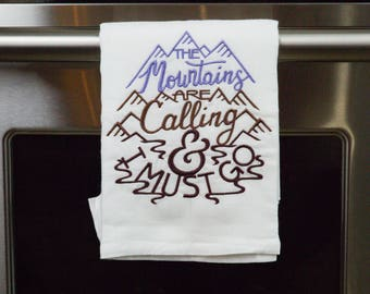 The Mountains are calling and I must go embroidered floursack teatowel/distowel