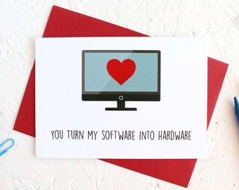 Geeky Valentine's Day Card, Funny Valentines Day Card, Software into Hardware, Geeky Card, Anniversary Card, Card for Him, Card for Her