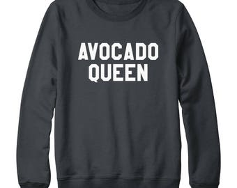 Avocado Queen Shirt Avocado Shirt Funny Shirt Sayings Tumblr Shirt Teen Clothes Gifts Shirt Oversized Jumper Sweatshirt Women Sweatshirt Men