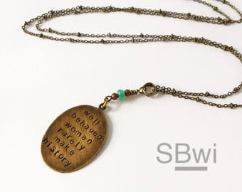 Well behaved women rarely make history necklace in bronze with turquoise glass detail