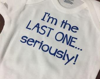 funny baby onesie, last baby onesie, funny baby shirt, new baby onesie, newborn, baby shower gift idea, bodysuit, creeper