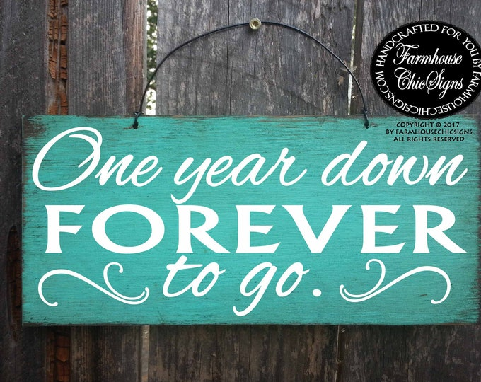 one year down forever to to, first anniversary sign, anniversary decor, wedding anniversary, 1st anniversary, photo prop, anniversary photo