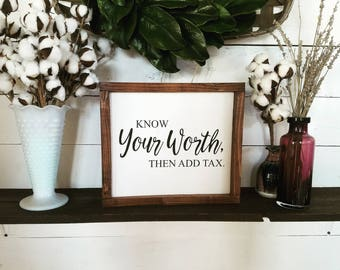 Know your worth then add tax, wood sign, self love quote, know your worth, framed wooden sign, shabby chic, rustic, farmhouse style, wood