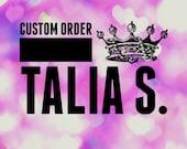 CUSTOM ORDER: Talia S