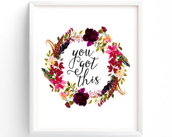 You Got This, Floral Printable Quotes, Boho Feather Wall Art Prints, Printable Art, Wall Art, Instant Download Print,