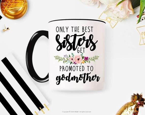 Godmother Gift for Sister // Godmother Coffee Mug // Best Sisters get Promoted to Godmother // Godmother Gift // Gift for Godmother
