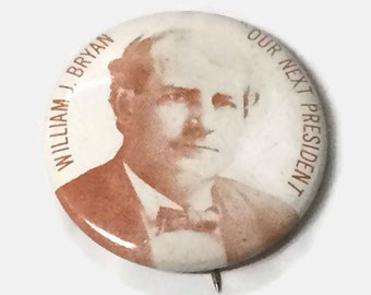 William J Bryan Our Next President Pinback Button Bicentennial Political Pin Reproduction made in 1976