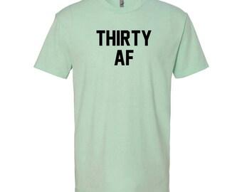30th Birthday Shirt. Birthday Shirt. 30th Birthday For Him. Thirty AF. 30th Birthday Gift For Him. Dirty Thirty. 30th birthday decorations