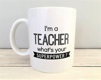 Teacher Superpower Mug, Teacher Mug, Teacher Mugs, Teacher Coffee Mug, Teacher Birthday Gift, Teacher Gift, Teacher Appreciation, Mugs