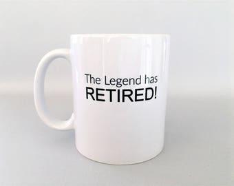 The Legend Has Retired, The Legend has Retired Mug, Retirement Mug, Retirement Mugs, Retirement Gift, Retirement Gifts, Retired
