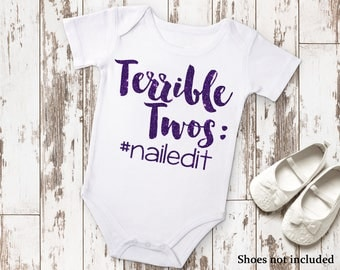 Terrible Twos Nailed It #nailedit Funny Children's Bodysuit Creeper T-Shirt for Baby Girl Toddler Kid 2nd Gift Idea Present Birthday Humor